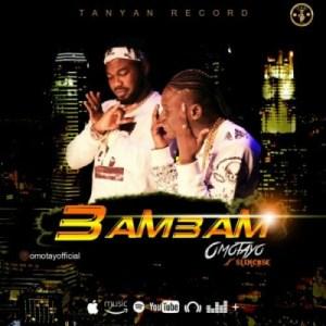 Omotayo - Bam Bam ft Slimcase